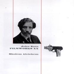 Zorn, John: Filmworks XX: Sholem Aleichem (Tzadik)