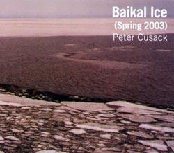Cusack, Peter: Baikal Ice (Spring 2003)