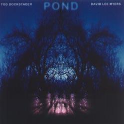 Dockstader, Tod & Myers, David Lee: Pond (Recommended Records)