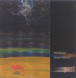 Minton, Phil / Veryan Weston : ...past