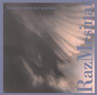 Raz Mesinai / Raquy Danziger: Resurrections for Goatskins / Dust (Tzadik / self-released)