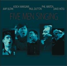 Blonk, Jaap / Makagami Koichi  / Paul Dutton / Phil Minton / David Moss: Five Men Singing