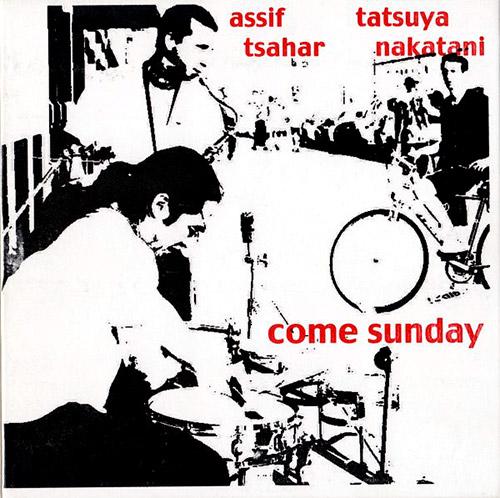 Tsahar, Assif / Tatsuya Nakatani: Come Sunday (Hopscotch Records)