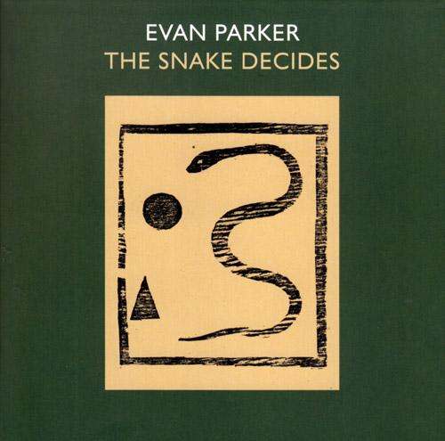 Parker, Evan: The Snake Decides [REPRESS] (psi)