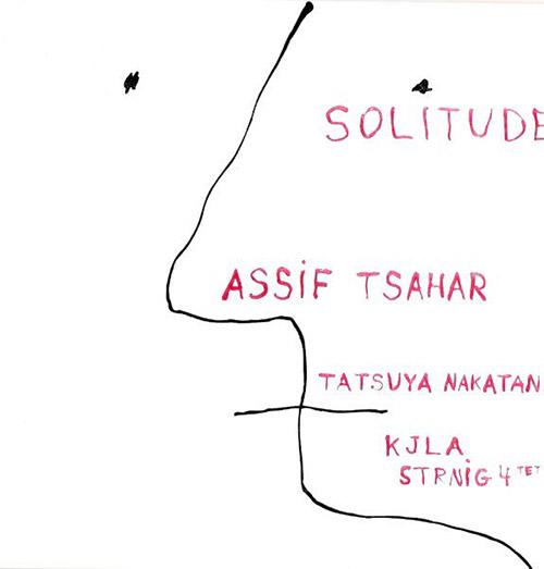 Tsahar, Sahar Project / Tatsuya Nakatani / The Kjla String Fourtet: Solitude (Hopscotch Records)