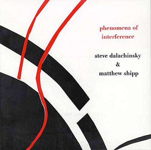 Dalachinsky, Steve / Matthew Shipp  : Phenomena of Interference (Hopscotch Records)