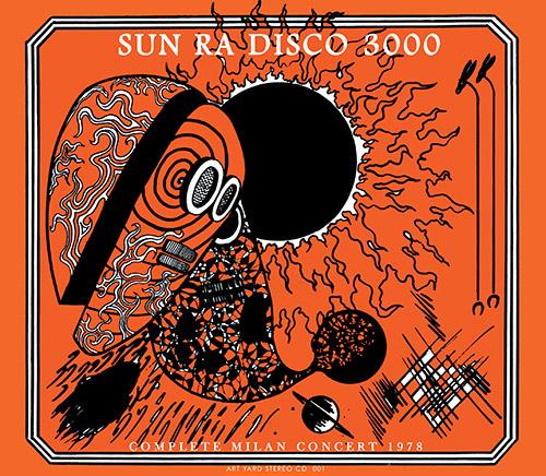 Sun Ra: Disco 3000 (Complete Milan Concert 1978) (Art Yard)