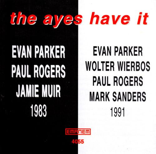 Parker, Evan: The Ayes Have It (Emanem)