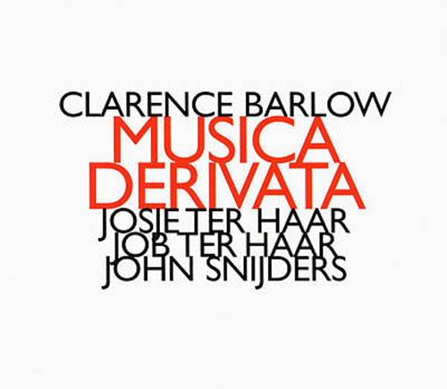 Barlow, Clarence: Musica Derivata (Hat [now] ART)