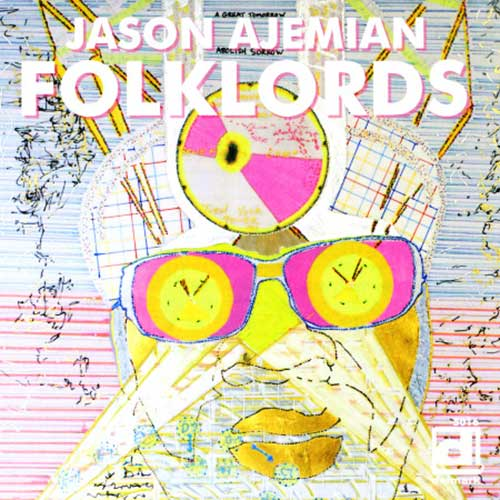 Ajemian, Jason: Folklords (Delmark)