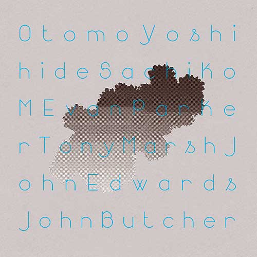 Yoshihide, Otomo / Sachiko M / Evan Parker / John Edwards / Tony Marsh / John Butcher: Quintet/Sexte (Otoroku)