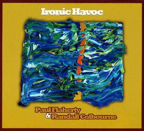 Flaherty, Paul & Randall Colbourne: Ironic Havoc (Relative Pitch)