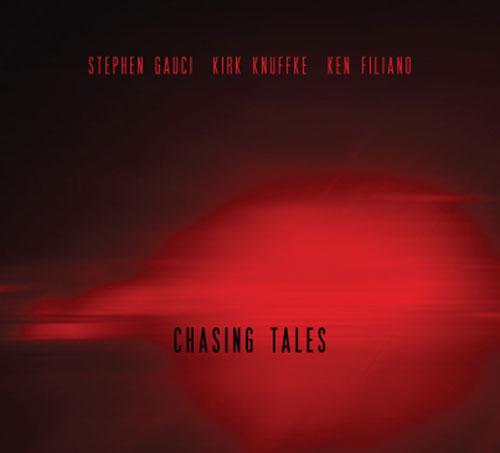 Gauci, Stephen / Kirk Knuffke / Ken Filiano: Chasing Tales (Relative Pitch)