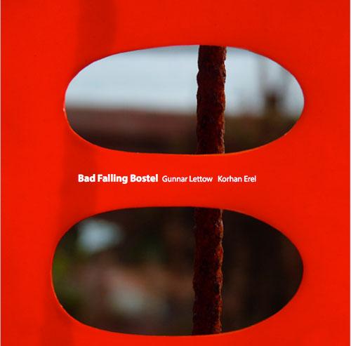 Lettow, Gunnar / Korhan Erel: Bad Falling Bostel (Creative Sources)