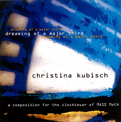 Kubisch, Christina: Dreaming Of A Major Third (Edition Rz)