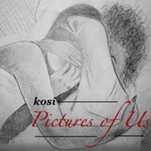 Kosi: Pictures Of Us (Kosi)
