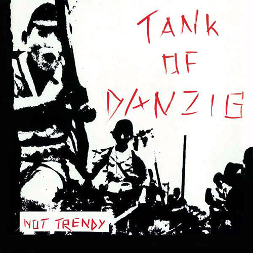 Tank Of Danzig: Not Trendy (Music a la Coque)