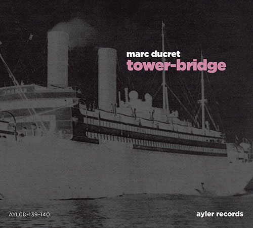 Ducret, Marc: Tower-Bridge [2 CDs] (Ayler)
