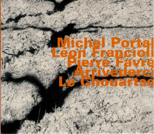 Portal, Michel / Leon Franciolo / Piere Favre: Arrivederci Le Chouartse <i>[Used Item]</i> (Hatology)