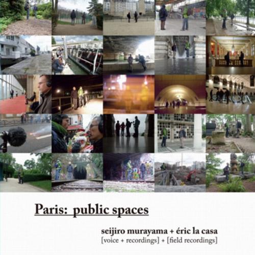 Murayama, Seijiro / Eric La Casa: Paris: Public Spaces (Ftarri/Swarming)
