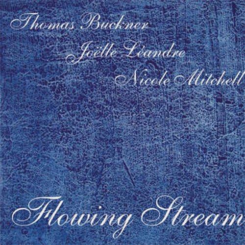 Buckner, Thomas / Joelle Leandre / Nicole Mitchell : Flowing Stream (Leo Records)