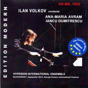 Volkov, Ilan conducts Ana-Maria Avram / Iancu Dumitrescu: Hyperion International Ensemble (Edition Modern)