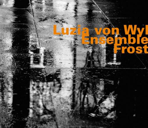 Von Wyl, Luzia Ensemble: Frost (Hatology)