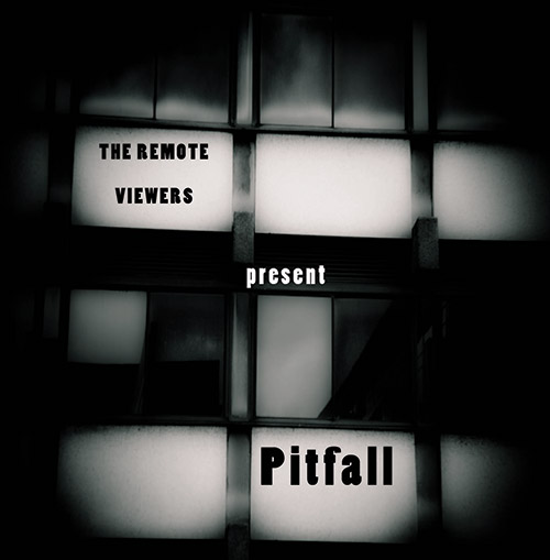 Remote Viewers, The: Pitfall (Remote Viewers)