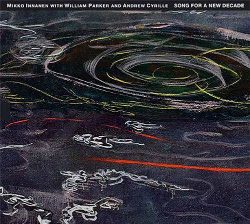 Innanen, Mikko / William Parker / Andrew Cyrille: Song For A New Decade [2 CDs] (Tum)