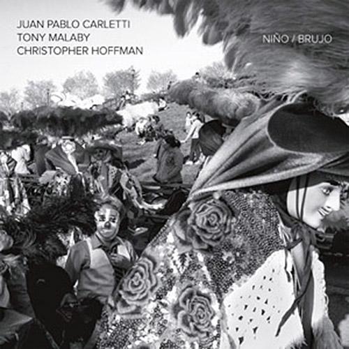 Malaby, Tony / Juan Pablo Carletti / Christopher Hoffman: Nino/Brujo [VINYL] (NoBusiness)