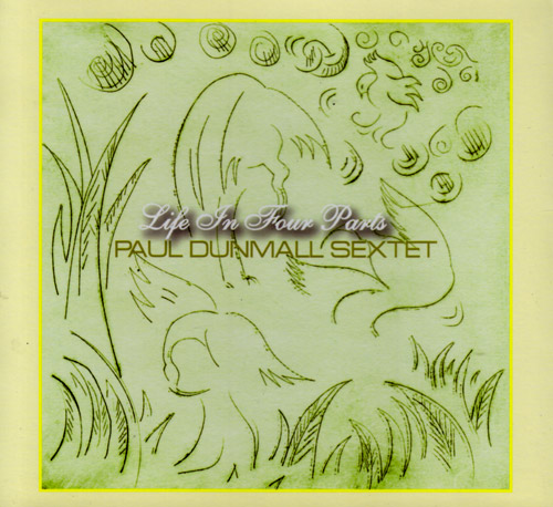 Dunmall, Paul Sextet: Life in Four Parts (FMR)