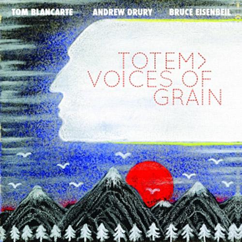 TOTEM> (Eisenbeil / Blancarte / Drury): Voices of Grain (New Atlantis)