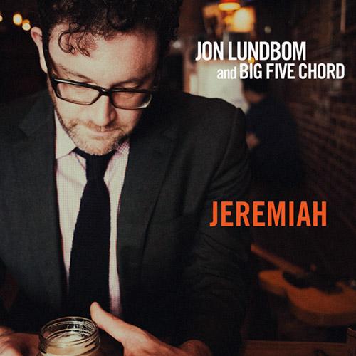 Lundbom, Jon & Big Five Chord: Jeremiah (Hot Cup Records)