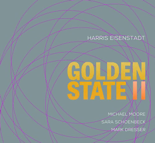 Eisenstadt, Harris (w/ Moore, Schoenbeck, Dresser): Golden State II (Songlines)