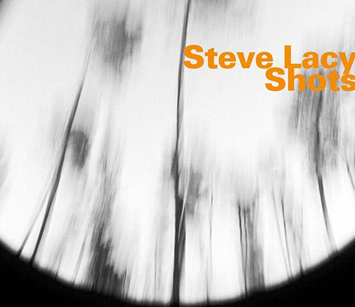 Lacy, Steve: Shots (Hatology)