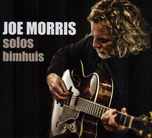 Morris, Joe : Solos - Bimhuis (Relative Pitch)