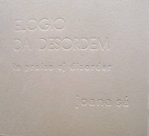 Sa, Joana: Elogio Da Desordem (In Praise of Disorder) (Shhpuma)