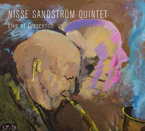 Sandstrom, Nisse Quintet: Live at Crescendo (Moserobie Music)