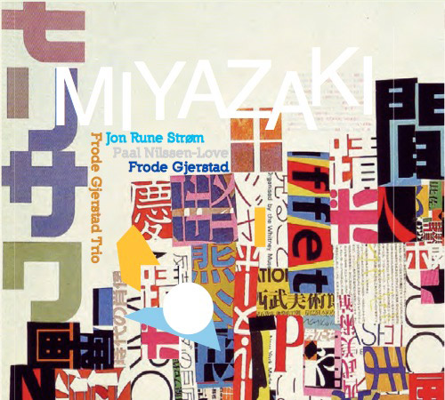Gjerstad, Frode Trio (w/ Paal Nilssen-Love / Jon Rune Strom): Miyazaki (FMR)