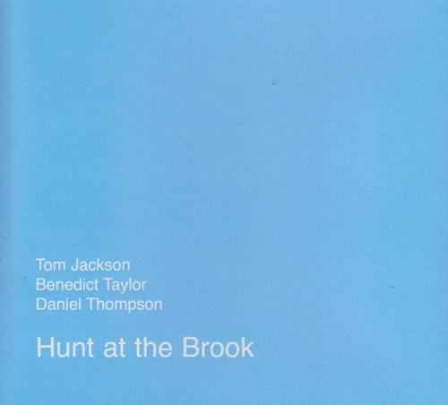 Jackson, Tom / Benedict Taylor / Daniel Thompson : Hunt At The Brook (FMR)