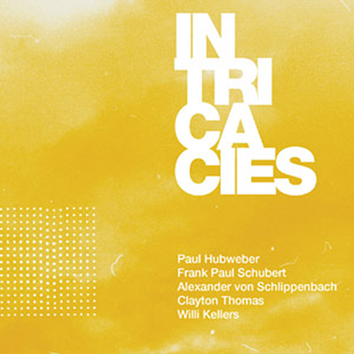 Hubweber / Schubert / Schlippenbach / Thomas / Wllers: Intricacies [2 CDs] (NoBusiness)