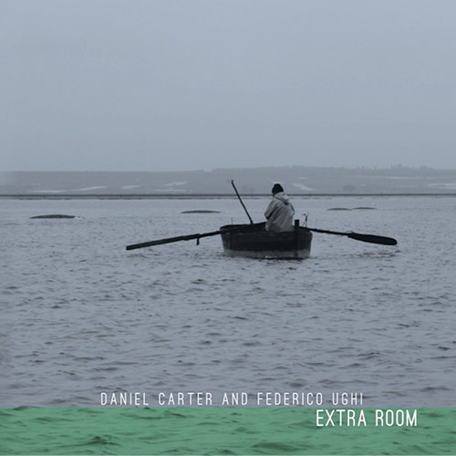 Carter, Daniel / Federico Ughi: Extra Room [VINYL + DOWNLOAD] (577)