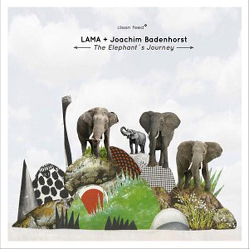 Lama + Joachim Badenhorst  (Silva / Smith / Almedia): The Elephant's Journey (Clean Feed)