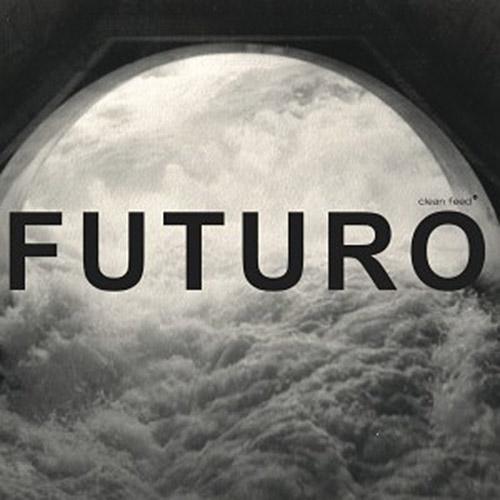 Sousa / Berthling / Ferrandini: Casa Futuro (Clean Feed)