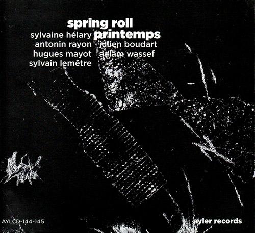 Helary, Sylvaine : Spring Roll / Printemps [2 CDs] (Ayler)