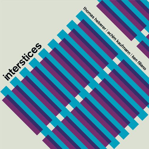 Heberer, Thomas / Achim Kaufmann / Ken Filiano: Interstices (Nuscope)