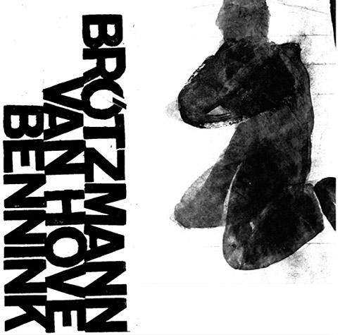 Brotzmann / van Hove / Bennink: 1971 (Corbett vs. Dempsey)