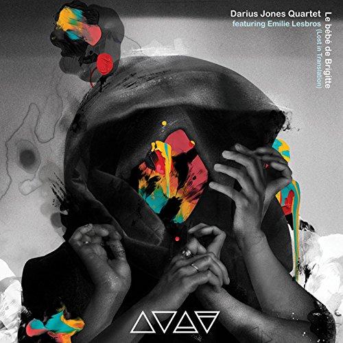 Jones, Darius Quartet Feat. Emile Lesbros: Le bebe de Brigitte (Lost in Translation) (Aum Fidelity)