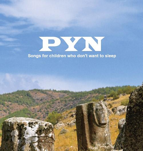 PYN (Yoshida / Pittard / Nasuno): Songs for children who don't want to sleep (Magaibutsu)