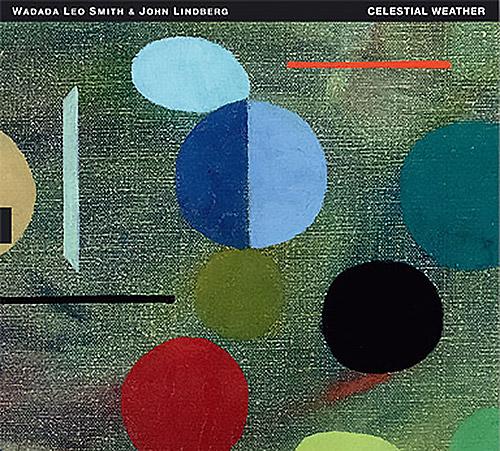 Smith, Wadada Leo / John Lindberg: Celestial Weather (Tum)